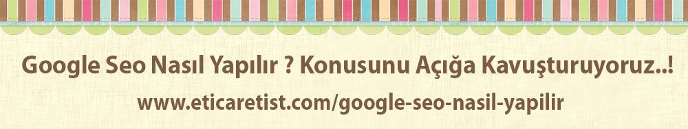 google-seo-nasil-yapilir-aciga-kavusturuyoruz